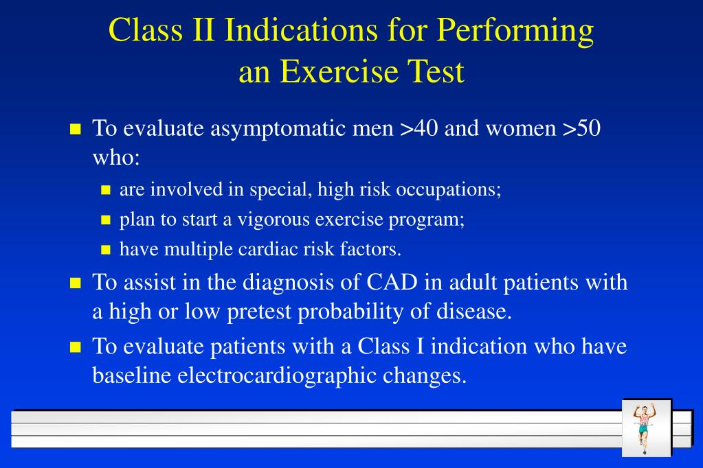 Class II Indications for Performing an Exercise Test