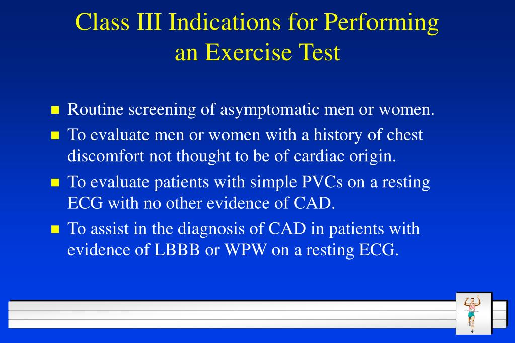 Class III Indications for Performing an Exercise Test