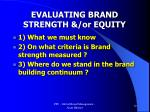 evaluating brand strength or equity