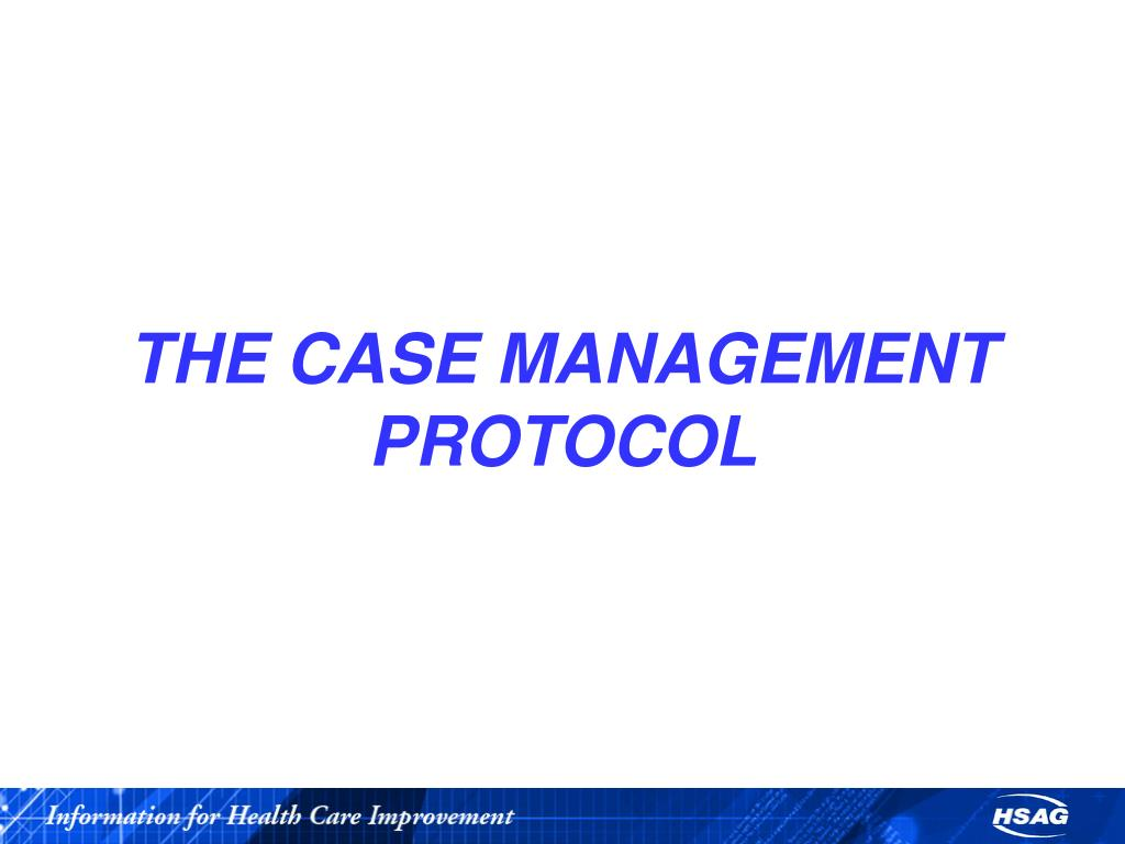THE CASE MANAGEMENT PROTOCOL