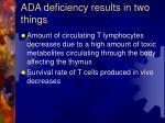 ada deficiency results in two things