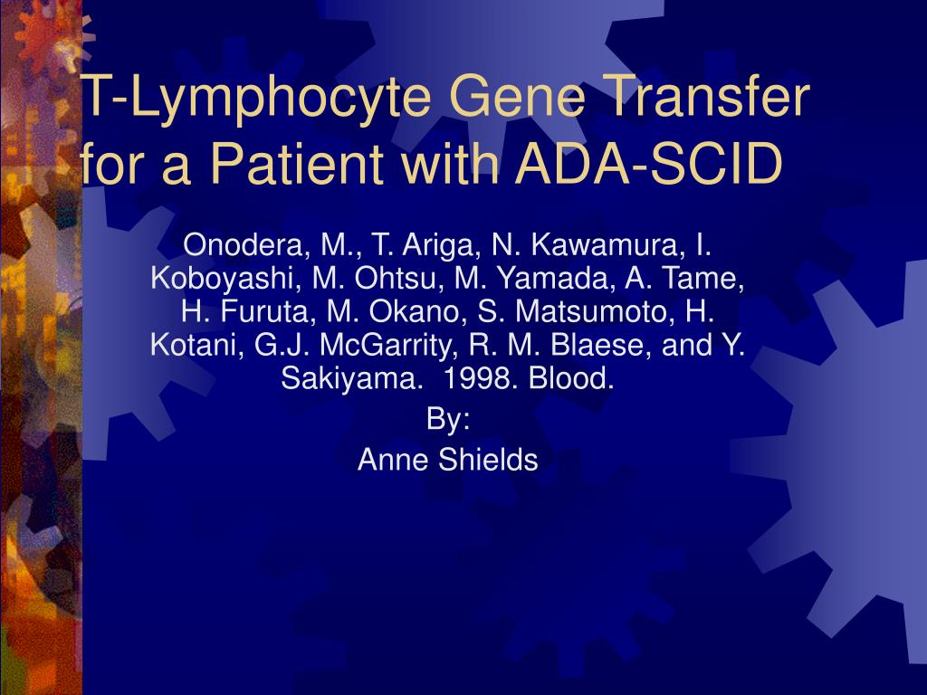 t lymphocyte gene transfer for a patient with ada scid l.