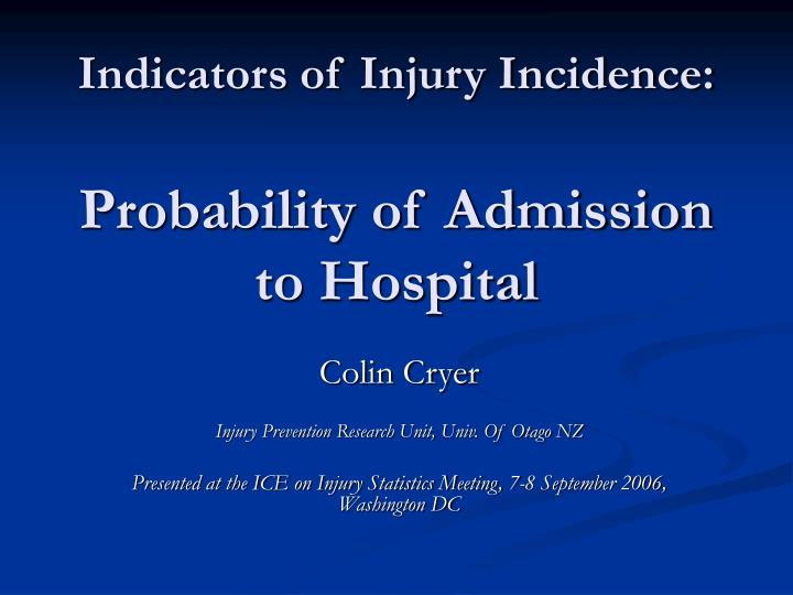 indicators of injury incidence probability of admission to hospital n.