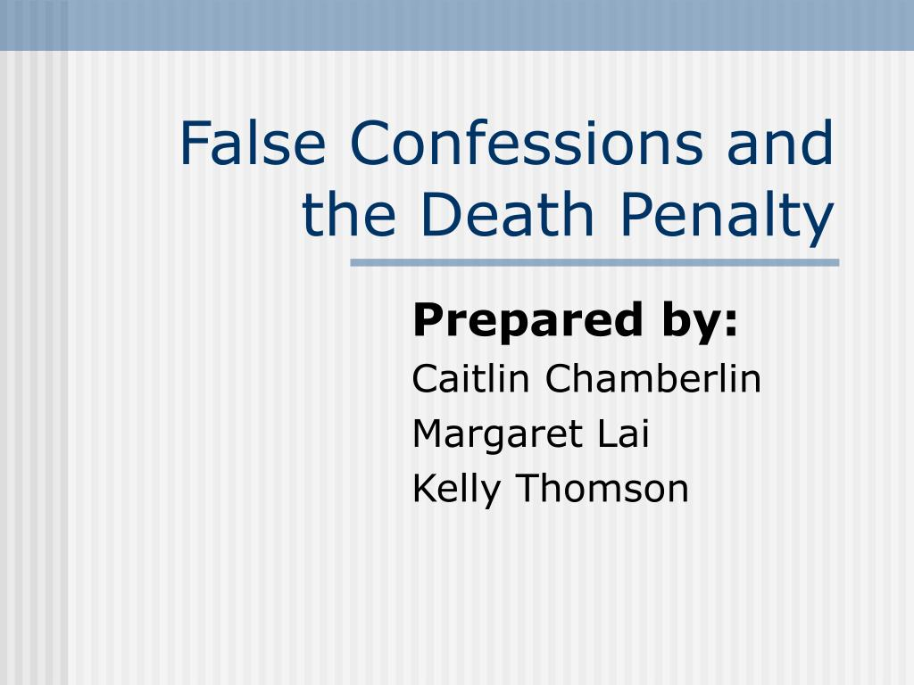false confessions and the death penalty l.