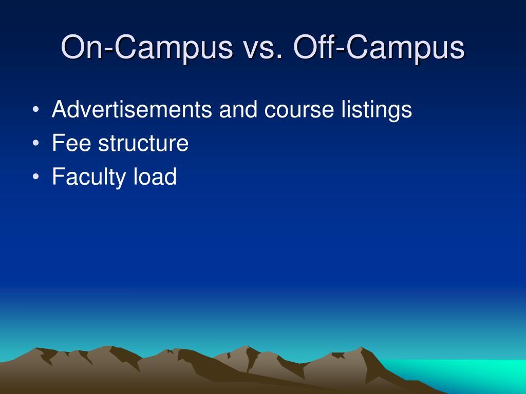 On-Campus vs. Off-Campus