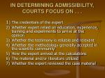 in determining admissibility courts focus on