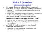 s b s 3 questions answered in the negative