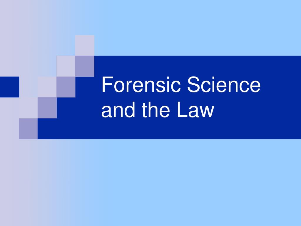 forensic science and the law l.
