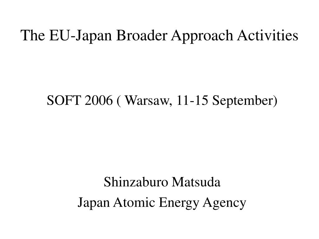 the eu japan broader approach activities