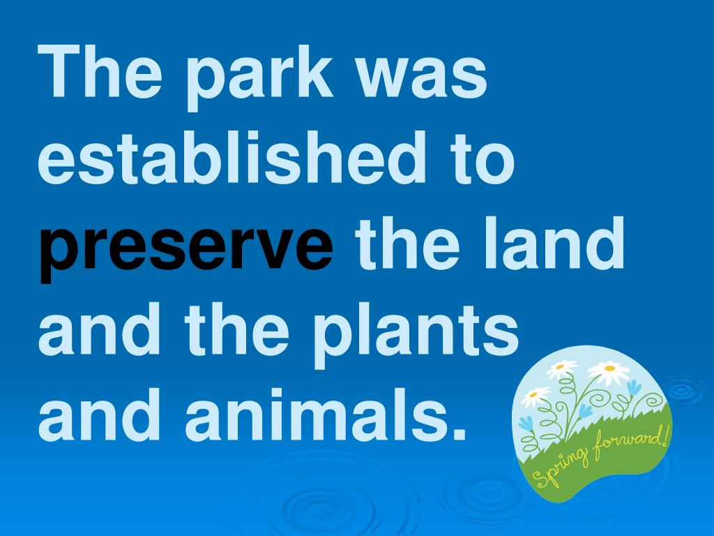 The park was established to