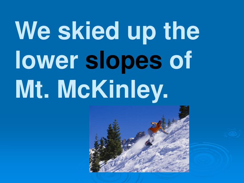 We skied up the lower