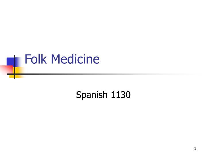 folk medicine n.
