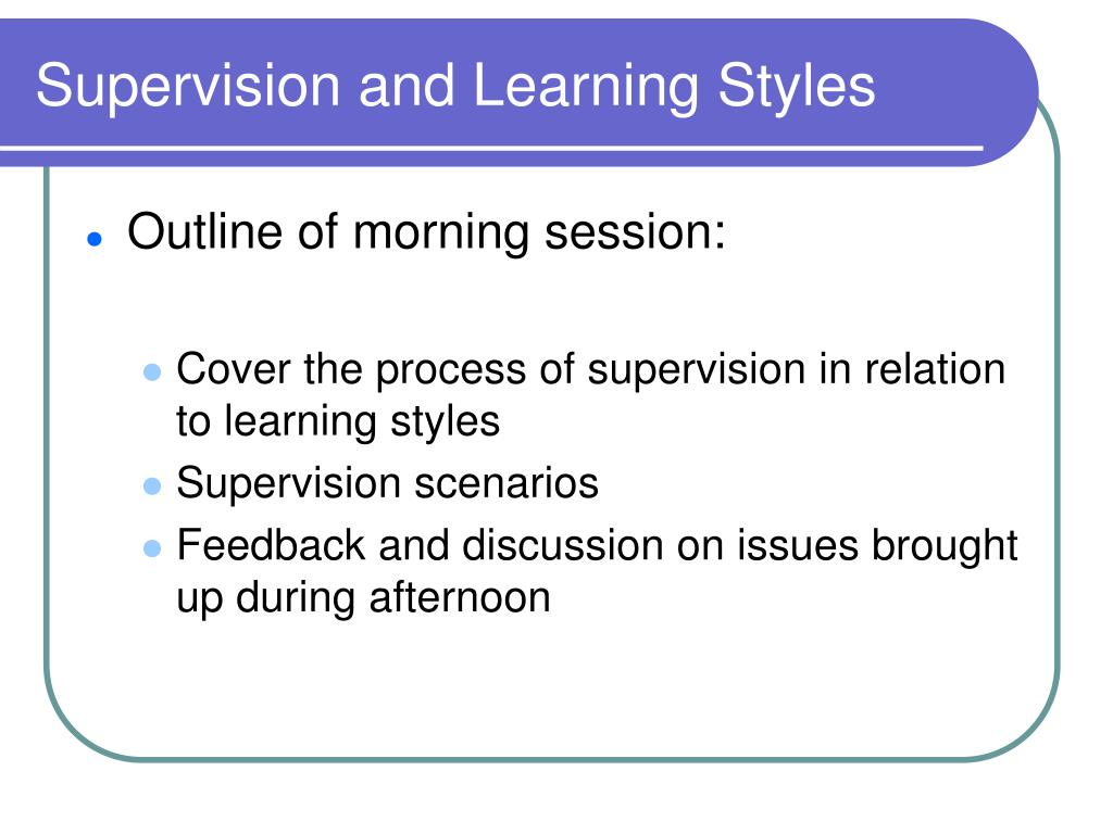 supervision and learning styles l.