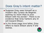 does gray s intent matter