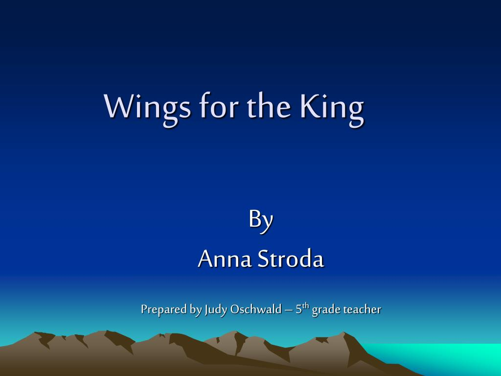 Wings for the King