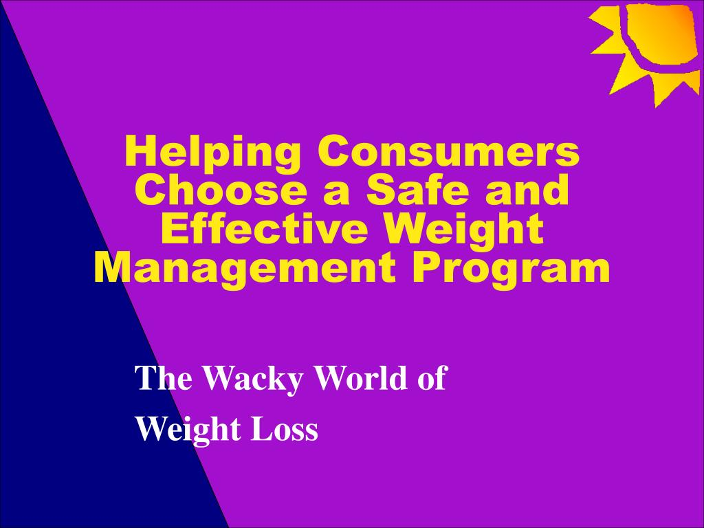 helping consumers choose a safe and effective weight management program l.