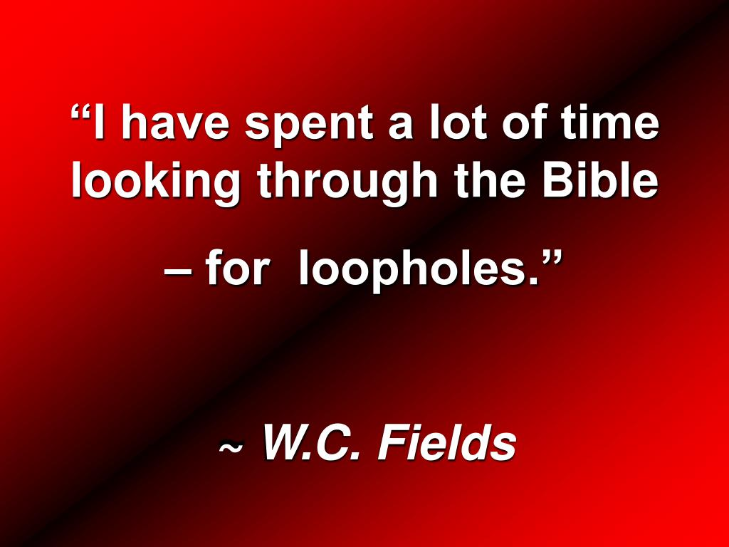 """I have spent a lot of time looking through the Bible"