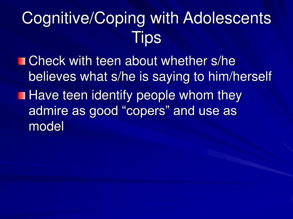 Cognitive/Coping with Adolescents Tips