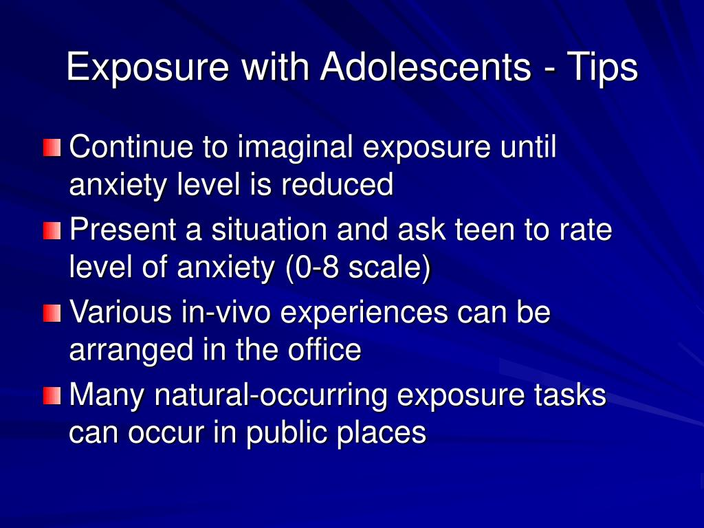 Exposure with Adolescents - Tips