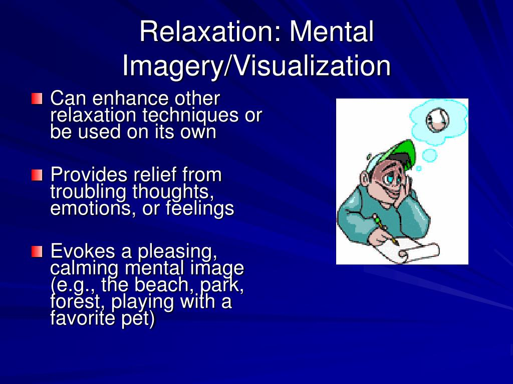 Relaxation: Mental Imagery/Visualization