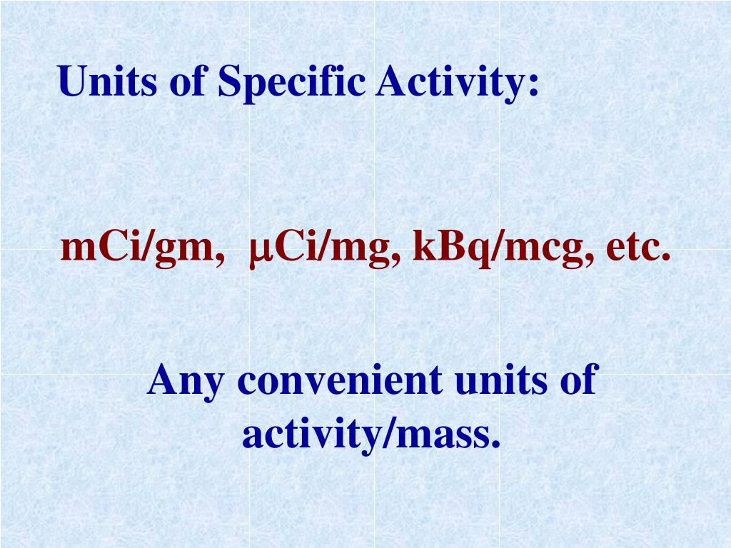 Units of Specific Activity: