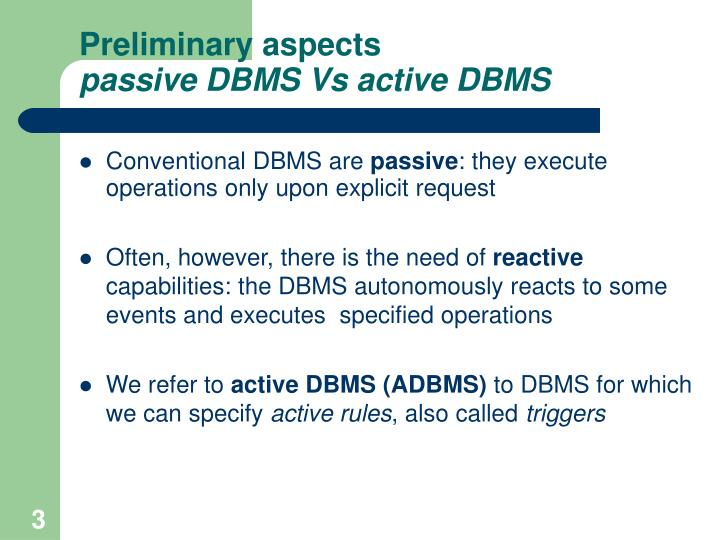 Preliminary aspects passive dbms vs active dbms