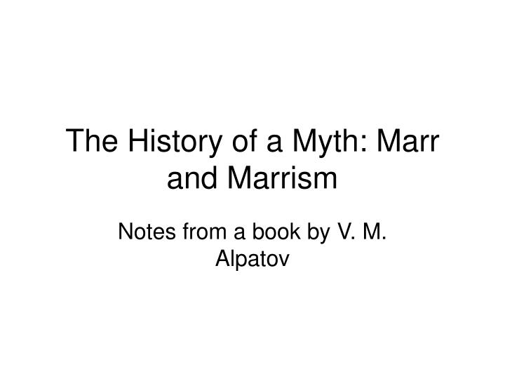 the history of a myth marr and marrism n.