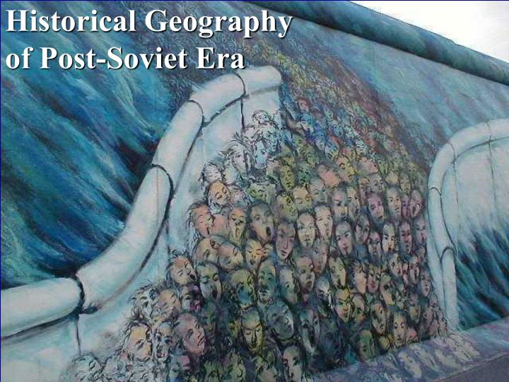 Historical geography of post soviet era
