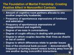 the foundation of marital friendship creating positive affect in nonconflict contexts