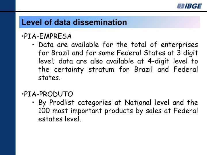 Level of data dissemination