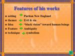 features of his works