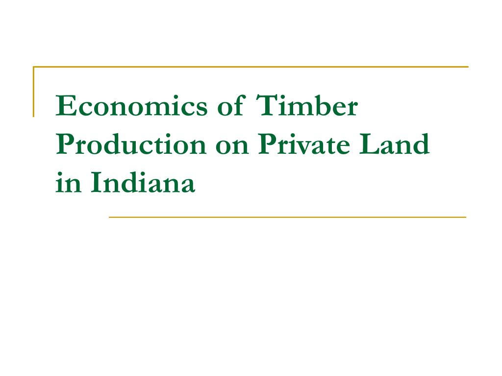 economics of timber production on private land in indiana l.
