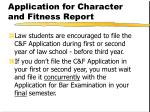 application for character and fitness report