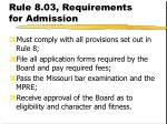 rule 8 03 requirements for admission