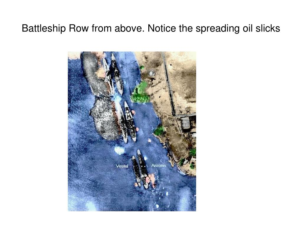 Battleship Row from above. Notice the spreading oil slicks
