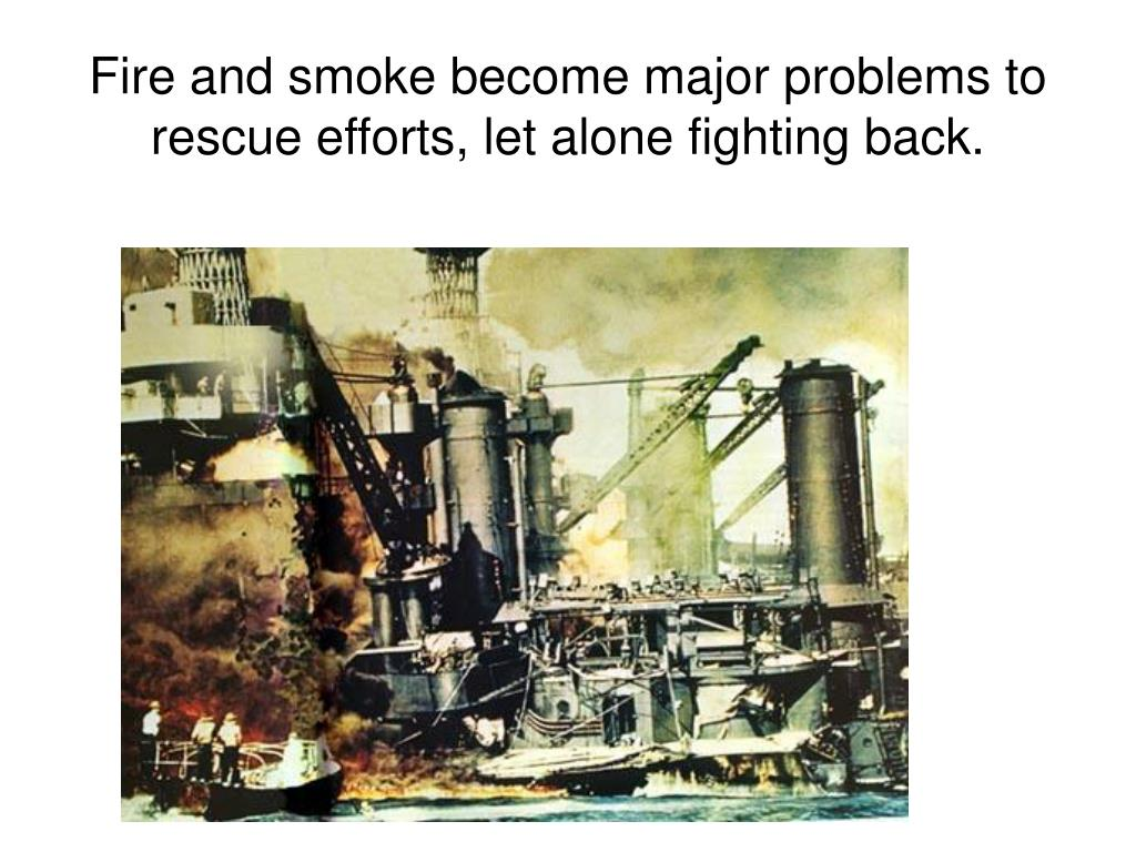 Fire and smoke become major problems to rescue efforts, let alone fighting back.