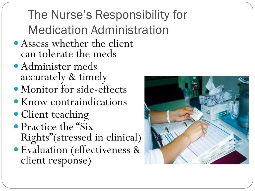 The Nurse's Responsibility for Medication Administration