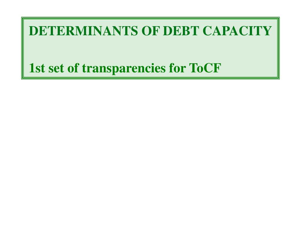 DETERMINANTS OF DEBT CAPACITY