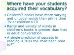 where have your students acquired their vocabulary