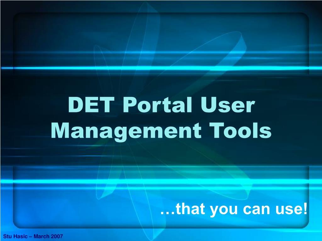det portal user management tools l.