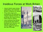 insidious forces at work britain