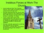 insidious forces at work the church