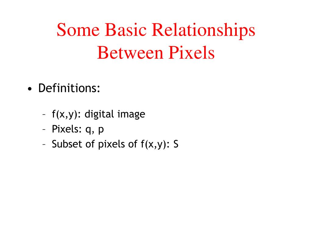 some basic relationships between pixels l.