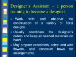designer s assistant a person training to become a designer