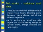 full service traditional retail shop