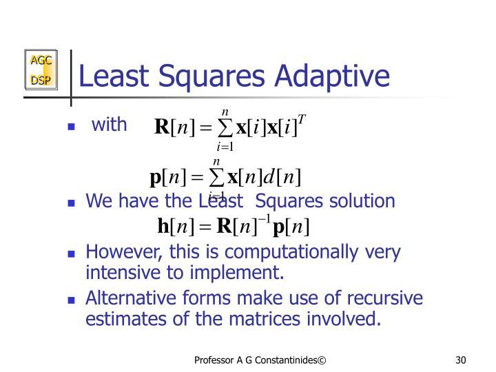 Least Squares Adaptive