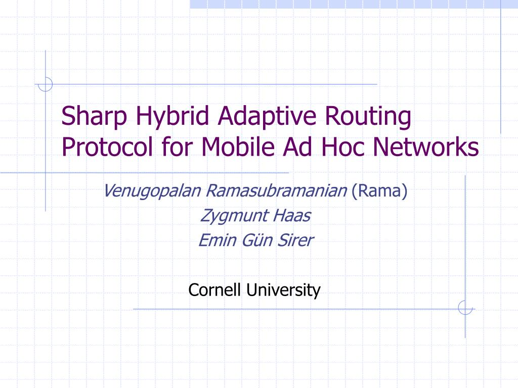 sharp hybrid adaptive routing protocol for mobile ad hoc networks l.