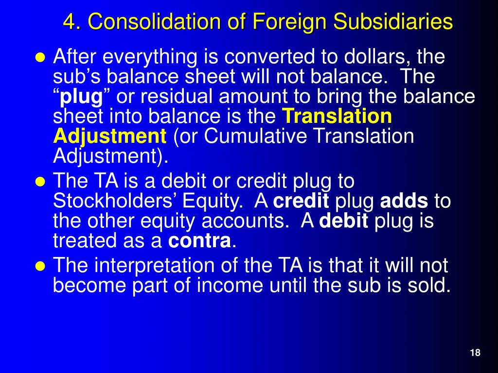 """After everything is converted to dollars, the sub's balance sheet will not balance.  The """""""
