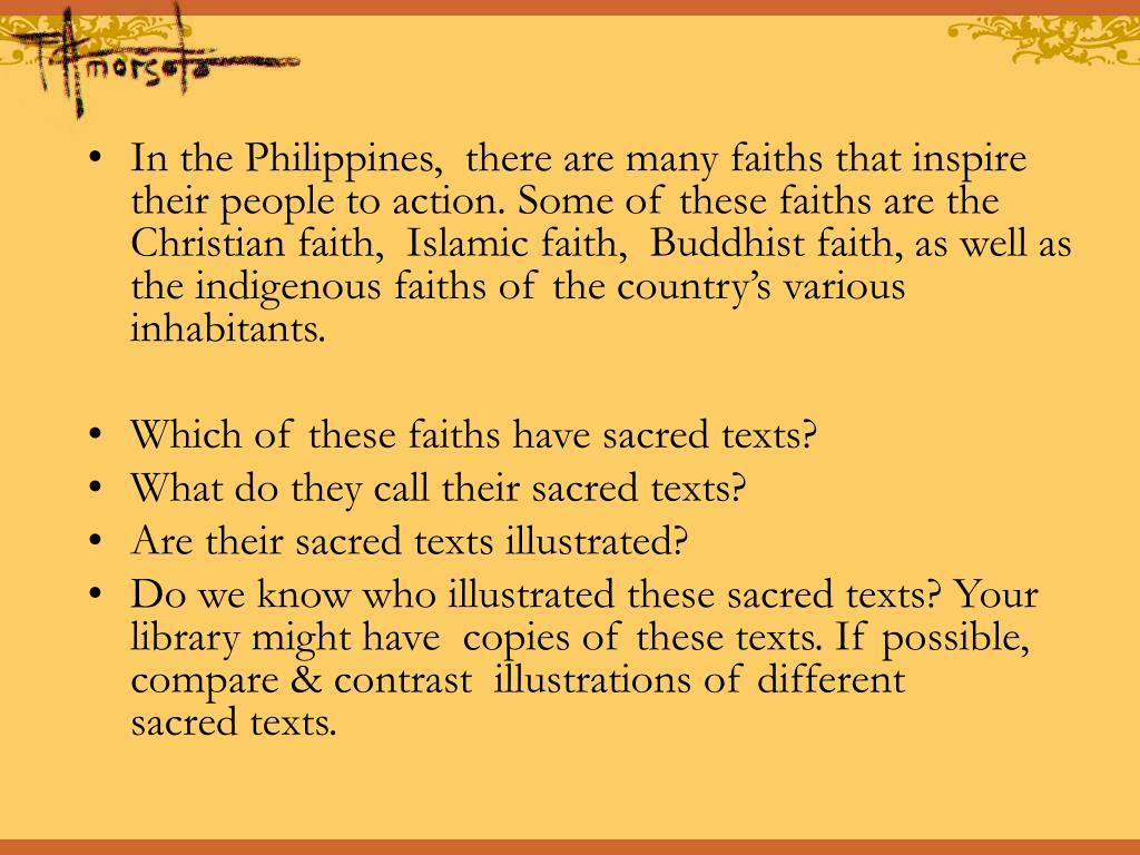 In the Philippines,  there are many faiths that inspire their people to action. Some of these faiths are the Christian faith,  Islamic faith,  Buddhist faith, as well as the indigenous faiths of the country's various inhabitants.