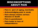 misconceptions about pain